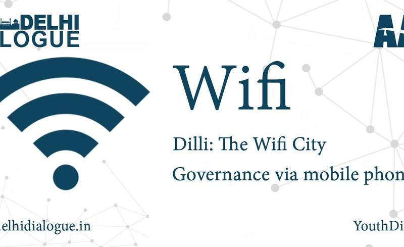 Aam Aadmi Party's Delhi Dialogue promises free WiFi to the citizens of Delhi