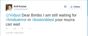 Anil Kumar on Twitter   @Vidyut Dear Bimbo I am still waiting for #hinduterror in #bostonblast your muzra can wait