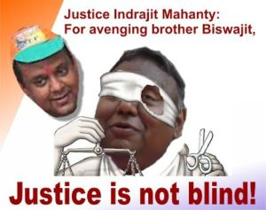 Orissa HC judge: If you mess with my brother, you will face me in court Mi..Lord Indrajit Mahanty