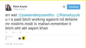 Rana Ayyub on Twitter   err wat @pawandeepsandhu @RanaAyyub u r a paid bitch working agaisnt nd defame mr modrmi