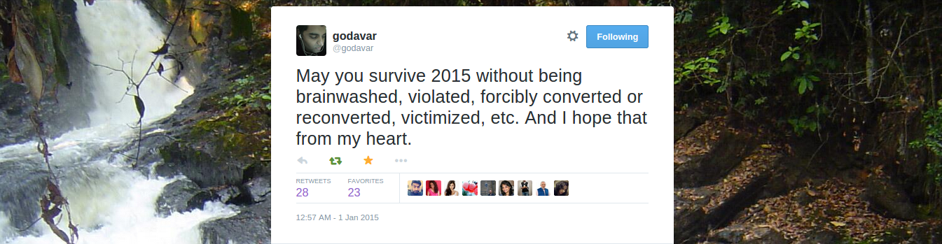 godavar on Twitter   May you survive 2015 without being brainwashed, violated, forcibly converted or reconverted, victimized, etc